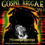 REGGAE GOSPEL Vol 1 BY DJ MEGA DanceHall Generals Sound